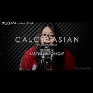 #calculasian##100种声音##也许明天##张惠妹##再见2016 你好2017##假期快乐##纯人声无伴奏##清唱团#