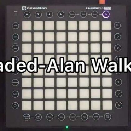 Faded(Alan Walker)感谢大家的支持哦😜 #launchpad##launchpad pro#