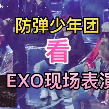 #现场reaction#防弹少年团BTS看EXO《KOKOBOP》现场的反应,不过这台下的应援真的是无与伦比😂😂#音乐#