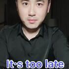 跟鹏飞学英语Day 25 It·s too late 太晚了,太迟了。读三次。下载美拍,关注1553039189每日一句,轻松搞定英语口语。分享,评论,点赞哈。