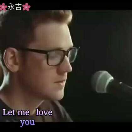 《Let me love you》 Never let me down……#音乐#